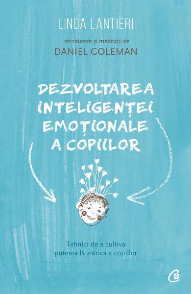 Dezvoltarea inteligentei emotionale a copiilor de Linda Lantieri [0]