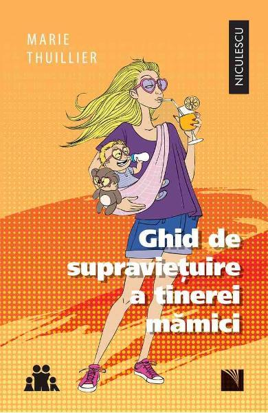 Ghid de supravietuire a tinerei mamici de  Marie Thuillier [0]