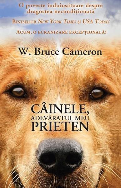 Cainele, adevaratul meu prieten - W. Bruce Cameron [0]