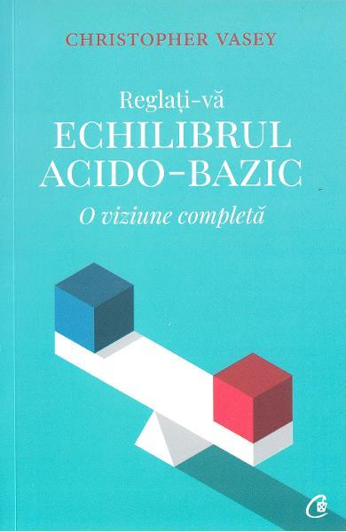 reglati-va echilibrul acido-bazic de christopher vasey 0