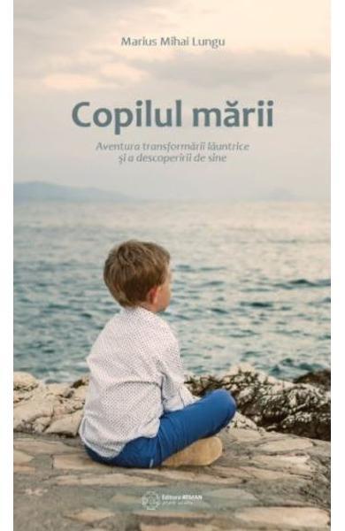 Copilul marii de Marius Mihai Lungu [0]