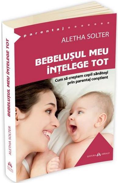 Bebelusul meu intelege tot de Aletha Solter [0]