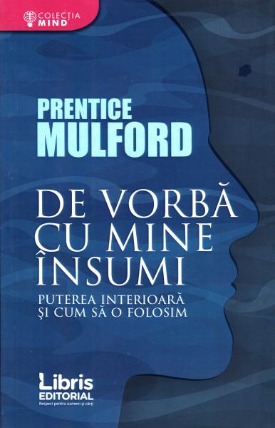 De vorba cu mine insumi de Prentice Mulford 0