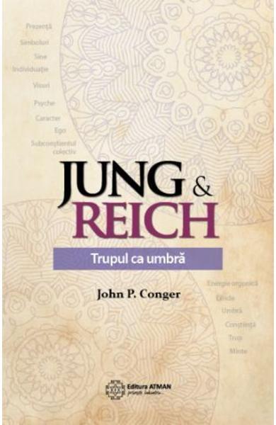 Jung si Reich. Trupul ca umbra de John P. Conger 0