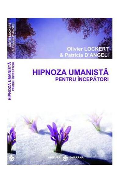 Hipnoza umanista pentru incepatori de Olivier Lockert, Patricia D'Angeli 0