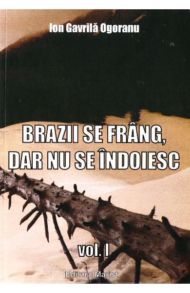 Brazii se frang, dar nu se indoiesc – vol I de  Ion Gavrilă Ogoranu [0]