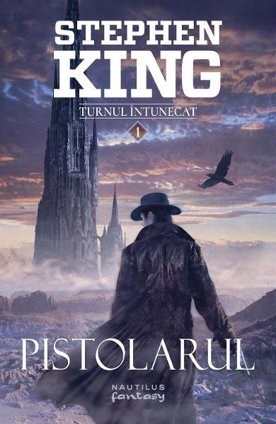 Pistolarul. Seria Turnul Intunecat. Vol.1 de Stephen King 0