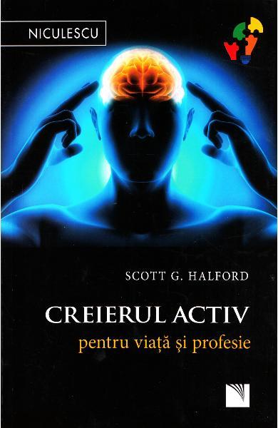 Creierul activ pentru viata si profesie de Scott G. Halford [0]