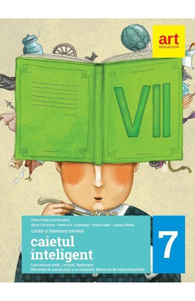 Caietul inteligent - Clasa 7 - Limba si literatura romana de Florin Ionita 0