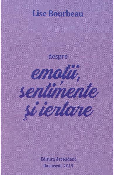 Despre emotii, sentimente si iertare 0
