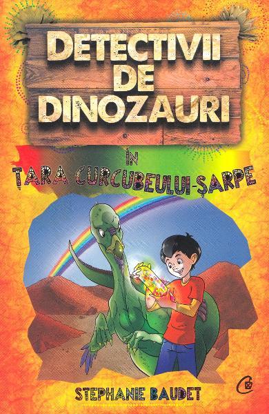 detectivii de dinozauri in tara curcubeului sarpe de stephanie baudet 0