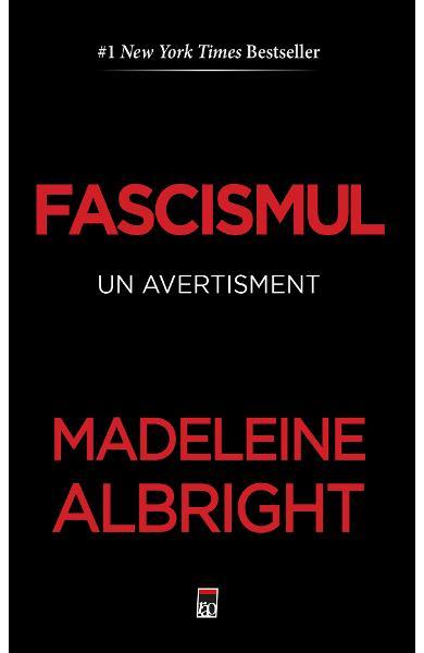 Fascismul. Un avertisment de Madeleine Albright 0