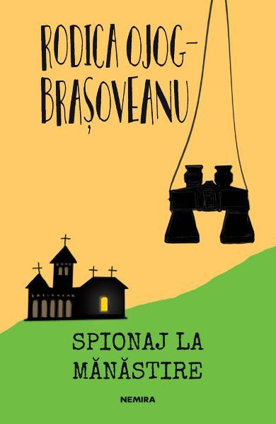 spionaj la manastire de rodica ojog brasoveanu 0