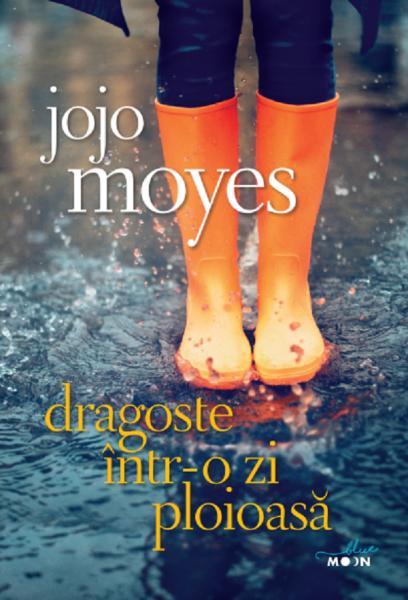 Dragoste intr-o zi ploioasa de Jojo Moyes [0]