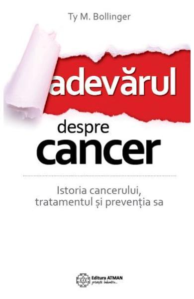 Adevarul despre cancer de Ty M. Bollinger 0
