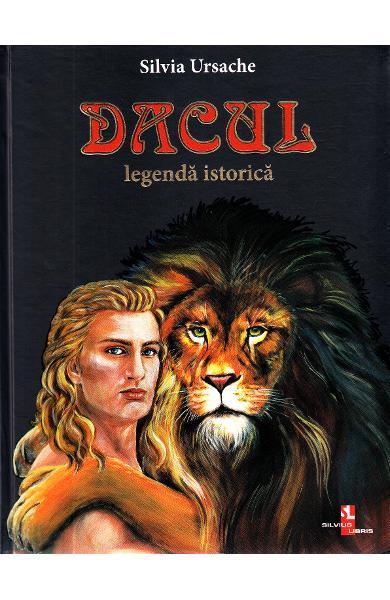 Dacul. Legenda istorica - Silvia Ursache 0
