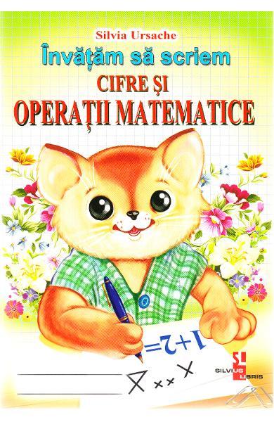 Invatam sa scriem cifre si operatii matematice de Silvia Ursache 0