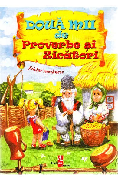 Doua mii de proverbe si zicatori. Folclor romanesc 0