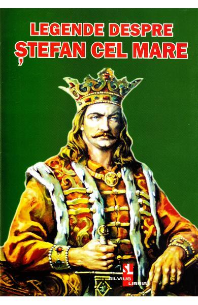 Legende despre Stefan cel Mare 0