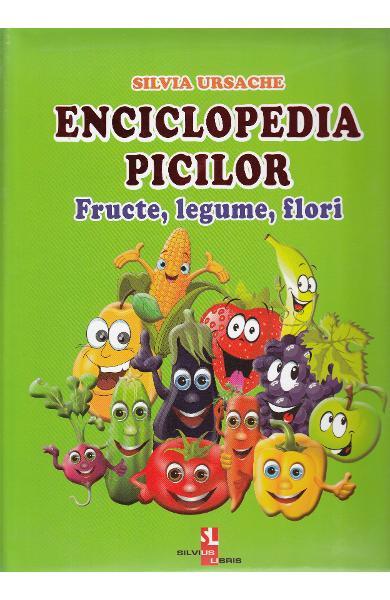 Enciclopedia picilor: Fructe, legume, flori de Silvia Ursache [0]