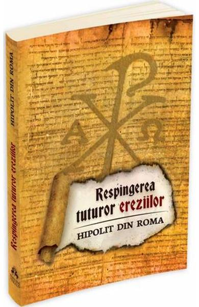 Respingerea tuturor ereziilor de Hipolit din Roma [0]