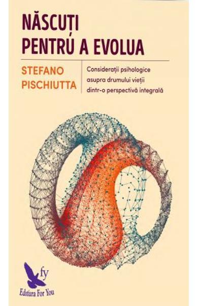 Nascuti pentru a evolua de Stefano Pischiutta 0