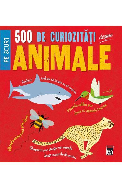 500 de curiozitati despre animale de Clare Hibbert 0