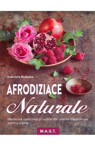 Afrodiziace naturale de Gabriela Nedoma 0