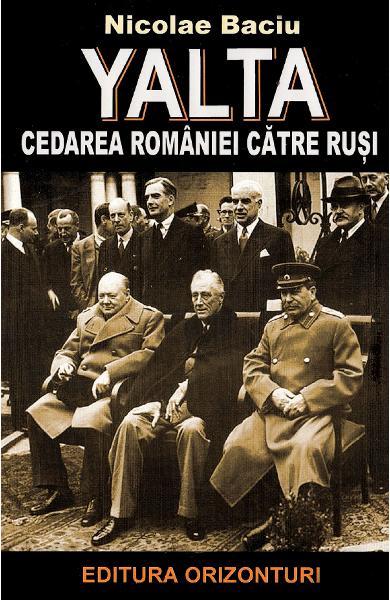 YALTA – cedarea Romaniei catre rusi 0