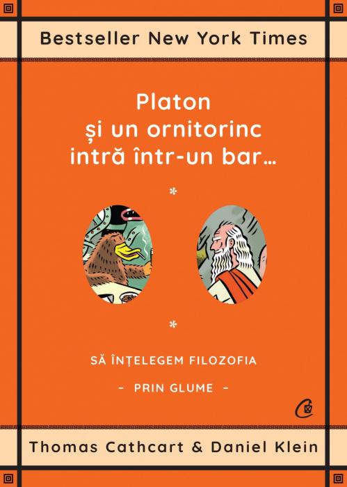 Platon si un ornitorinc intra intr-un bar…Sa intelegem filozofia prin glume de Thomas Cathcart, Daniel Klein [0]