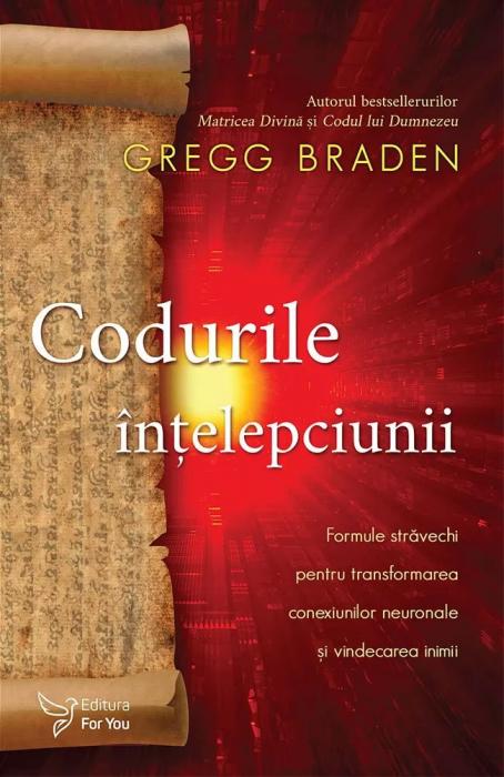 Codurile intelepciunii de Gregg Braden [0]