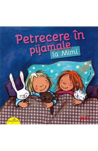 Petrecere in pijamale la Mimi - Miriam Cordes 0