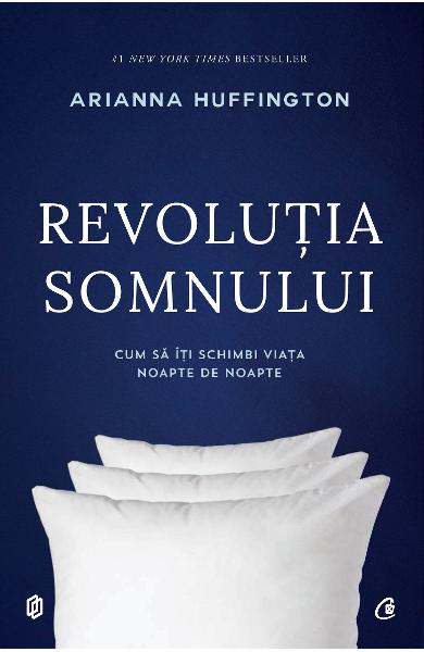 Revolutia somnului de Arianna Huffington [0]