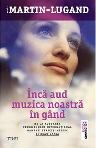 Inca aud muzica noastra in gand de Agnes Martin-Lugand [0]