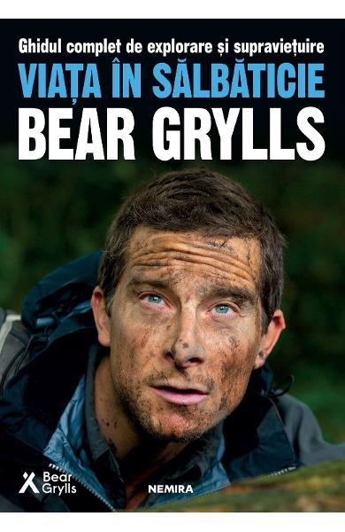 Viata in salbaticie de Bear Grylls 0