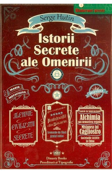 Istorii secrete ale omenirii de Serge Hutin 0