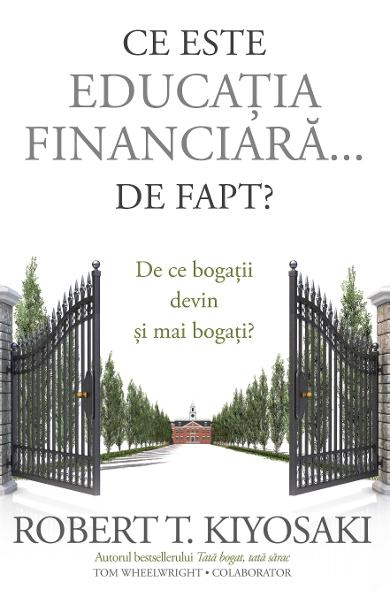 Ce este educatia financiara... de fapt? de Robert T. Kiyosaki 0