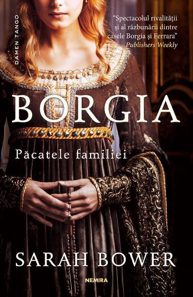 Borgia, pacatele familiei de Sarah Bower 0