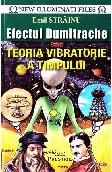 Efectul Dumitrache sau Teoria Vibratorie a Timpului 0