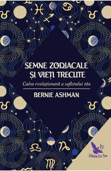 Semnele zodiacale si vieti trecute de Bernie Ashman [0]
