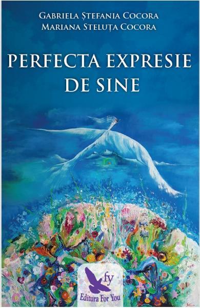 Perfecta expresie de sine de Gabriela Stefania Cocora, Mariana Steluta Cocora 0