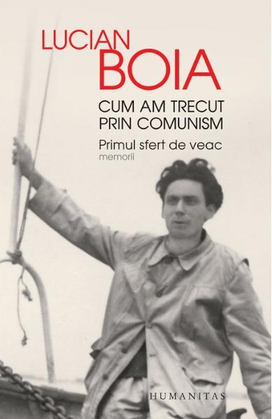Cum am trecut prin comunism de Lucian Boia 0