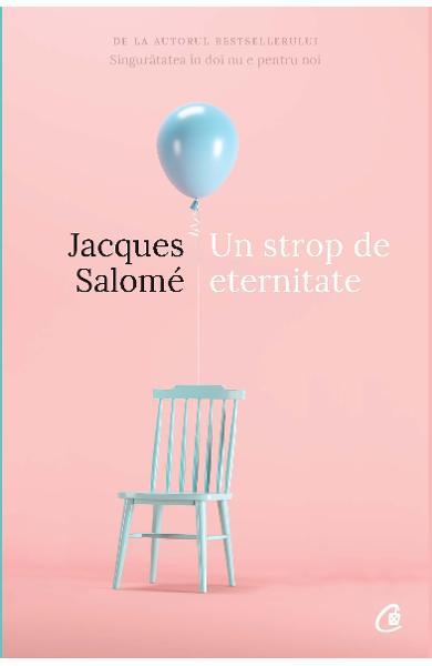 Un strop de eternitate - Jacques Salome 0