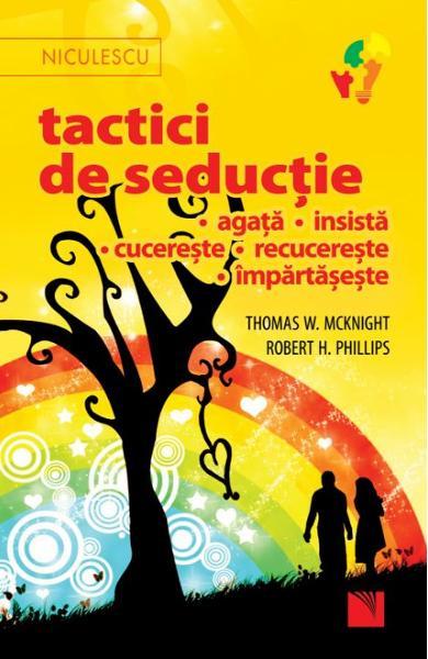 Tactici de seductie * agata * insista * cucereste * recucereste * impartaseste de Thomas W. McKnight [0]
