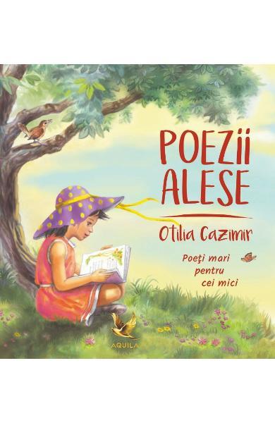 Poezii alese/ OTILIA CAZIMIR [0]