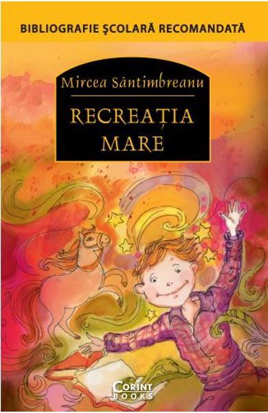 Recreatia mare de Mircea Santimbreanu [0]