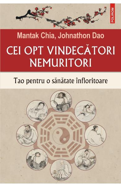 Cei opt vindecatori nemuritori de Mantak Chia, Jonathon Dao [0]