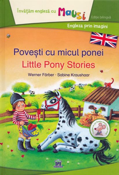 Povesti cu micul ponei. Little Pony Stories de Werner Farber, Sabine Kraushaar 0