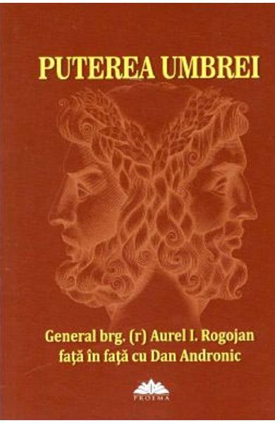 Puterea umbrei de Aurel I. Rogojan, Dan Andronic 0