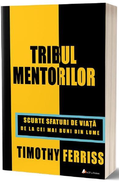 Tribul mentorilor de Timothy Ferriss 0